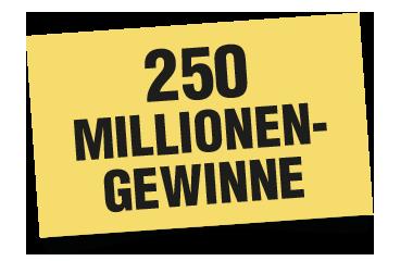 250 Millionen-Gewinne! Ihre Chance auf Freiheit!