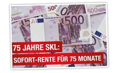 75 Jahre SKL: Sofort-Rente für 75 Monate – Geldscheine